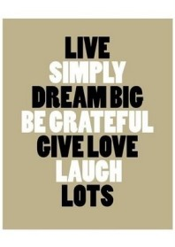 Live Simply, Dream Big, Be Grateful, Give Love, Laugh Lots image
