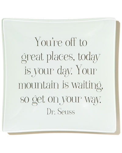 You're off to great places today!
