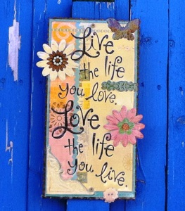 live the life you love-