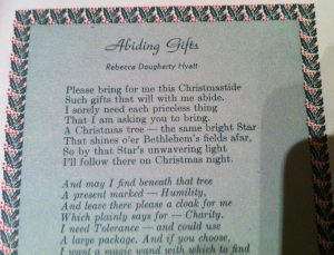 Please bring for me this Christmastide Such gifts that will with me abide. I sorely need each priceless thing That I am asking you to bring.